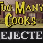 Too Many Cooks / Rejected | Double Bill Nugget 1