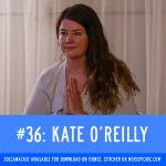 Kate O'Reilly | Solcanacast: Episode 36