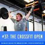 The Crossfit Open | Solcanacast: Episode 37
