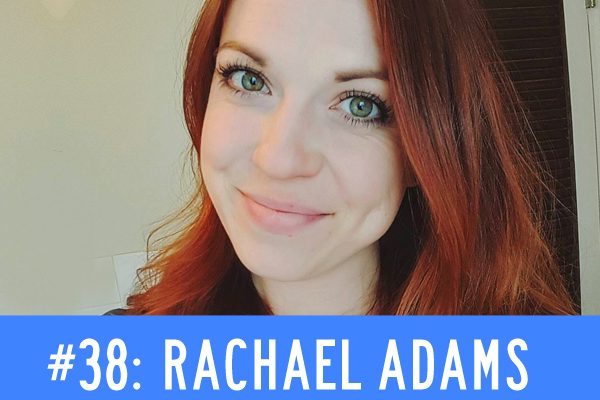 Rachael Adams: The Freckled Foodie | Solcanacast: Episode 38
