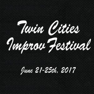 Twin Cities Improv Festival, June 21-25th, 2017