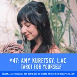 Amy Kuretsky, Health Coach, L.Ac.: Tarot for Yourself | Solcanacast: Episode 47