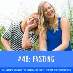 Fasting | You Have A Body Podcast: Episode 48