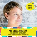 Jessa Walters, Astrologist | You Have a Body Podcast: Episode 51