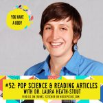 Pop Science with Laura Heath-Stout, Ph.D. | You Have a Body Podcast: Episode 52