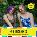 Migraines | You Have a Body Podcast: Episode 54
