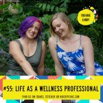 Life as a Health & Wellness Professional | You Have a Body Podcast: Episode 55