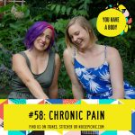 Chronic Pain | You Have a Body Podcast: Episode 58