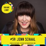 Jenn Schaal | You Have a Body Podcast: Episode 59