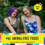 Animal-Free Foods | You Have a Body Podcast: Episode 61