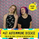 Autoimmune Disorders | You Have a Body Podcast: Episode 67