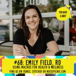 Emily Field, RD | You Have a Body Podcast: Episode 68