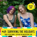 Surviving the Holidays | You Have a Body Podcast: Episode 69