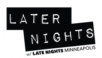 Help From Our Friends | Later Nights w/ Late Nights Minneapolis: Episode 3