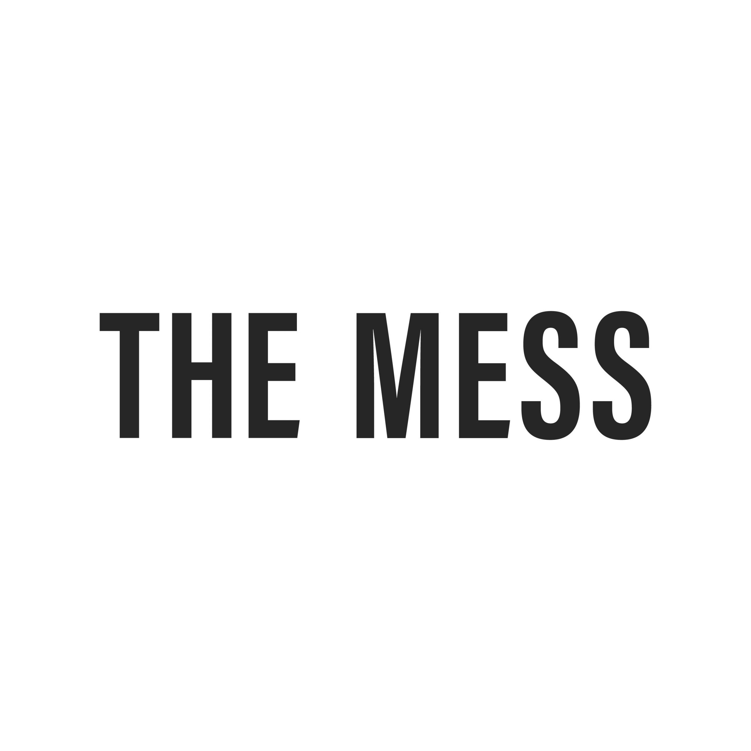 The Mess Podcast